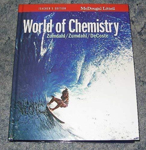 World of Chemistry (Teacher's Edition): Zumdahl, Steven; Zumdahl, Susan