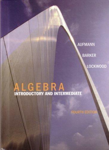 Algebra Introductory and Intermediate, 4th Ed: Aufmann / Barker / Lockwood