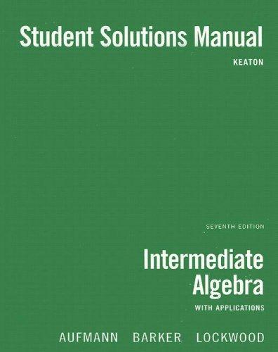 Student Solutions Manual for Aufmann/Barker/Lockwood's Intermediate Algebra: Richard N. Aufmann,