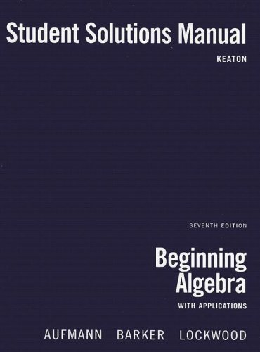 Beginning Algebra Student Solutions Manual: With Applications: Emily Keaton, Aufmann,