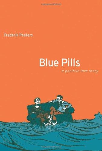 Blue Pills: A Positive Love Story: Peeters, Frederik; Singh,