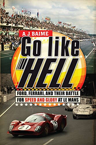 9780618822195: Go Like Hell: Ford, Ferrari, and Their Battle for Speed and Glory at Le Mans