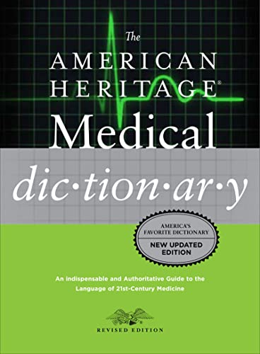 The American Heritage Medical Dictionary: American Heritage Dictionaries,