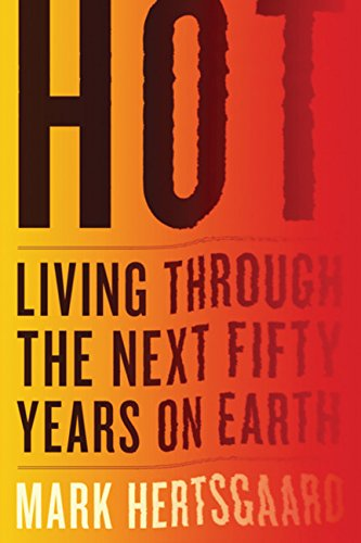 9780618826124: Hot: Living Through the Next Fifty Years on Earth