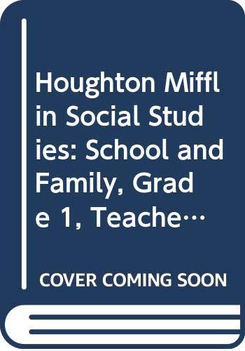 9780618830992: Houghton Mifflin Social Studies: School and Family, Grade 1, Teacher's Edition