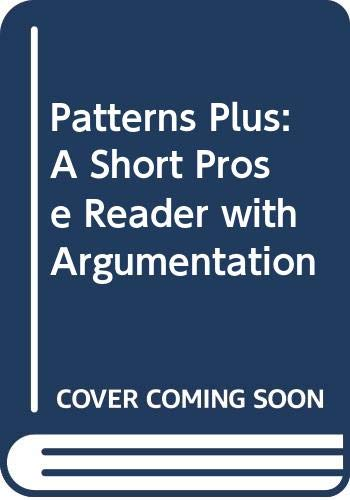 9780618833023: Patterns Plus: A Short Prose Reader with Argumentation