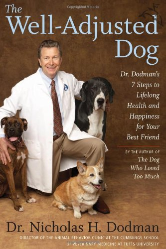 9780618833788: The Well-Adjusted Dog: Dr. Dodman's Seven Steps to Lifelong Health and Happiness for Your BestFriend
