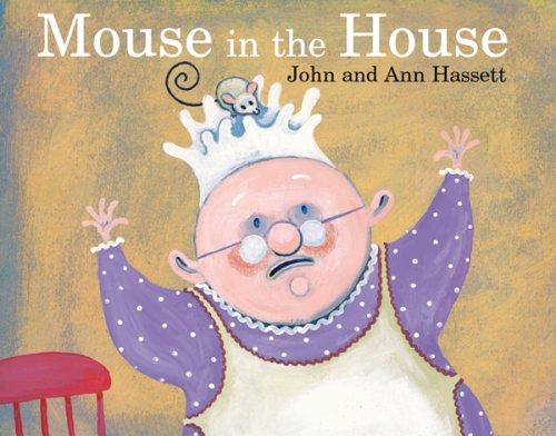 Mouse in the House: Hassett, Ann;Hassett, John