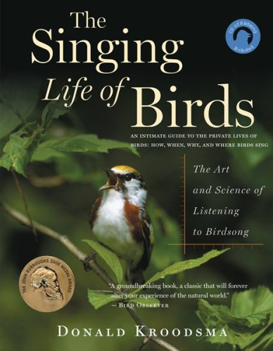 9780618840762: The Singing Life of Birds: The Art and Science of Listening to Birdsong