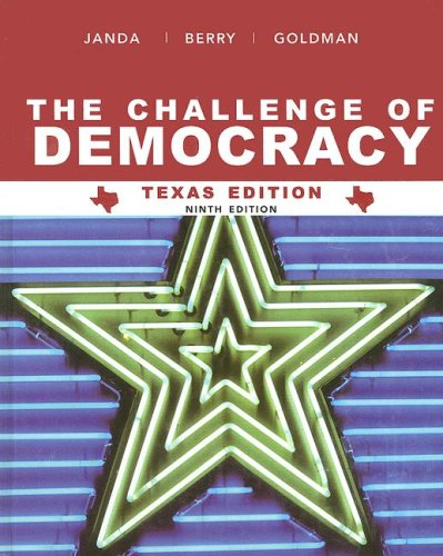 The Challenge of Democracy, Texas Edition (0618841660) by Janda, Kenneth (Kenneth Janda); Berry, Jeffrey M.; Goldman, Jerry