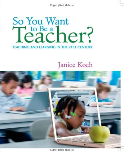 9780618842001: So You Want to Be a Teacher?: Teaching and Learning in the 21st Century