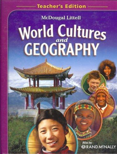 McDougal Littell Middle School World Cultures and Geography: Teacher Edition 2008: LITTEL, MCDOUGAL