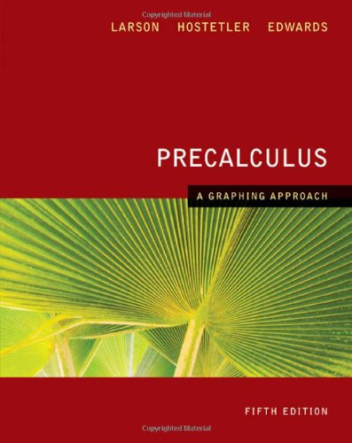 PRECALCULUS: A GRAPHING APPROACH 5E: Ron Larson/ Robert P. Hostetler/ Bruce H. Edwards