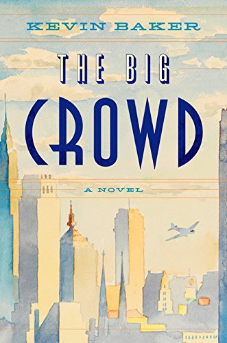 The Big Crowd (Signed First Edition): Kevin Baker