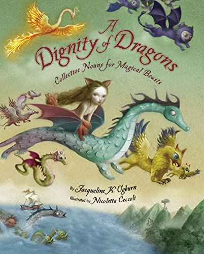 9780618862542: A Dignity of Dragons: Collective Nouns for Magical Beasts