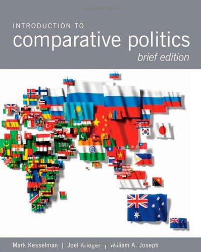 Introduction to Comparative Politics, Brief Edition: Kesselman, Mark, Krieger,