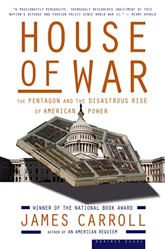 9780618872015: House of War: The Pentagon and the Disastrous Rise of American Power
