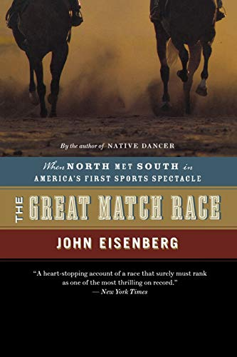 9780618872114: The Great Match Race: When North Met South in America's First Sports Spectacle
