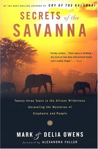9780618872503: Secrets of the Savanna: Twenty-three Years in the African Wilderness Unraveling the Mysteries of Elephants and People