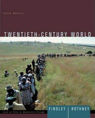 9780618874828: Findley Twentieth Century World Sixth Edition Plus Overfield Sources Of Twentieth Global History Plus World History Atlas Second Edition