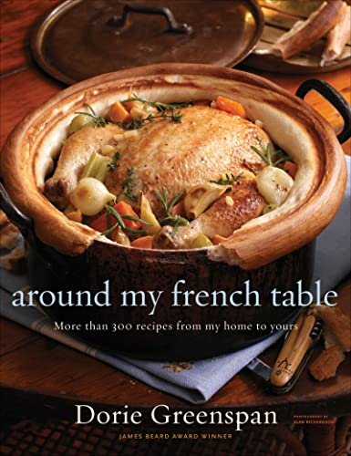 Around My French Table: More Than 300 Recipes from My Home to Yours (Hardcover): Dorie Greenspan