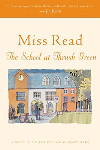 9780618884421: The School at Thrush Green (Thrush Green, Book 9)