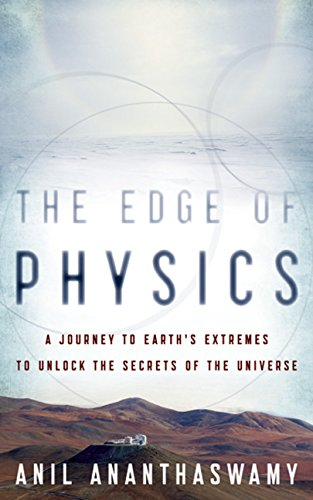 9780618884681: The Edge of Physics: A Journey to Earth's Extremes to Unlock the Secrets of the Universe