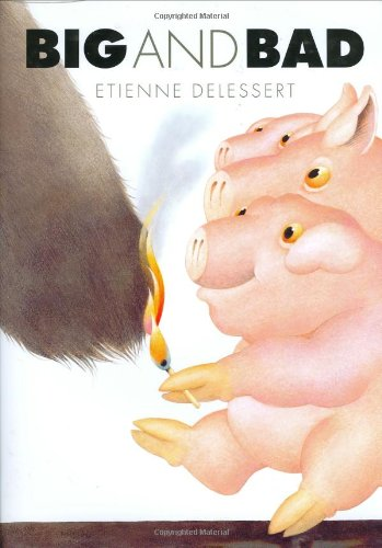 Big and Bad (Signed by author): Delessert, Etienne