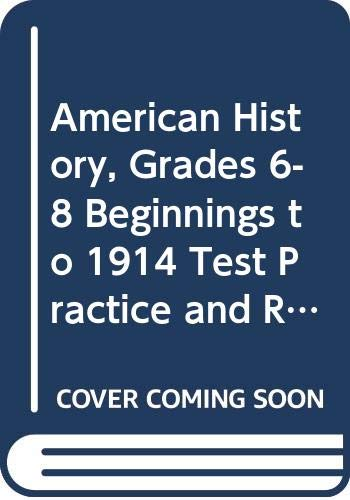 9780618893607: McDougal Littell Middle School American History: Test Practice and Review Workbook Grades 6-8 Beginnings to 1914