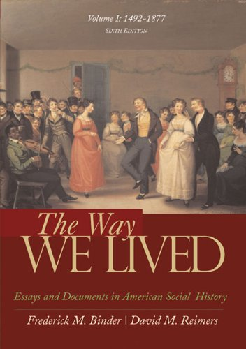 The Way We Lived: To 1877 v.1: Frederick M. Binder,