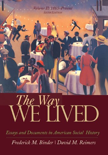 9780618894673: The Way We Lived: Essays and Documents in American Social History, Volume II: 1865 - Present