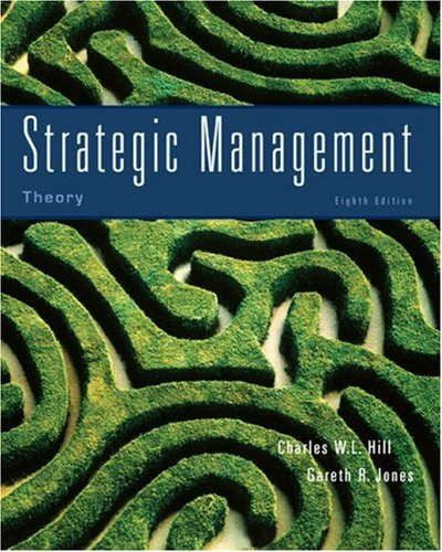 Strategic Management Theory: An Integrated Approach: Hill, Charles W.