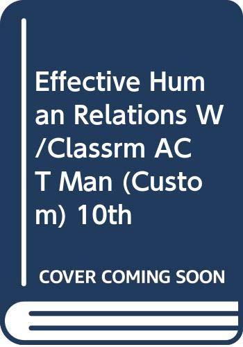 9780618897919: Effective Human Relations W/Classrm ACT Man (Custom) 10th