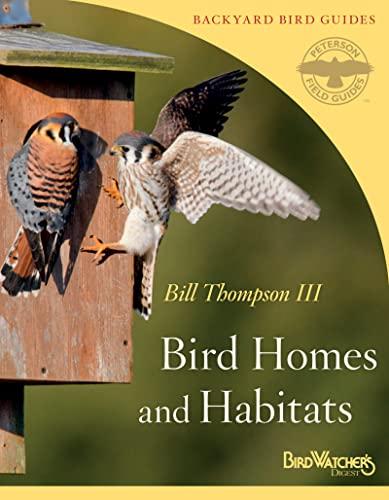 Bird Homes and Habitats (Peterson Field Guides/Bird Watcher's Digest Backyard Bird Guides): ...