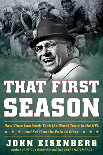 9780618904990: That First Season: How Vince Lombardi Took the Worst Team in the NFL and Set It on the Path to Glory