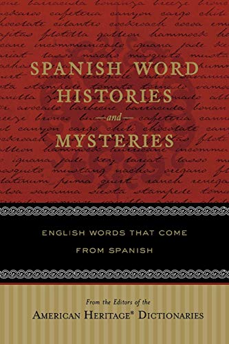 9780618910540: Spanish Word Histories and Mysteries: English Words That Come From Spanish