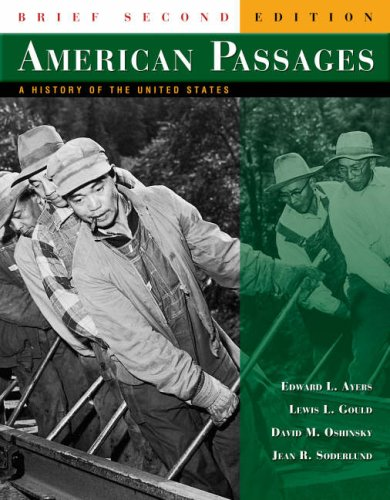 American Passages: A History of the United States, Brief, Second Edition (v. 1 & 2): Edward L. ...