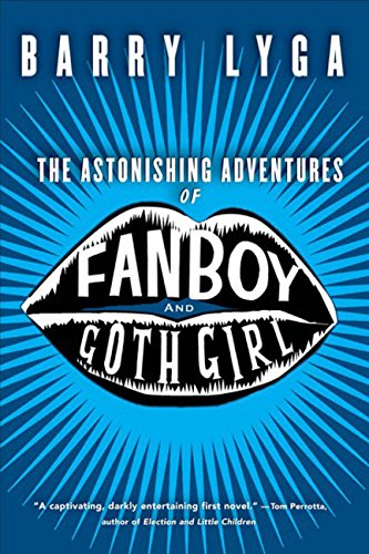 9780618916528: The Astonishing Adventures of Fanboy and Goth Girl
