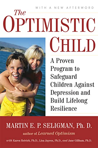 9780618918096: The Optimistic Child: A Proven Program to Safeguard Children Against Depression and Build Lifelong Resilience