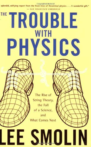 9780618918683: The Trouble with Physics: The Rise of String Theory, the Fall of a Science, and What Comes Next