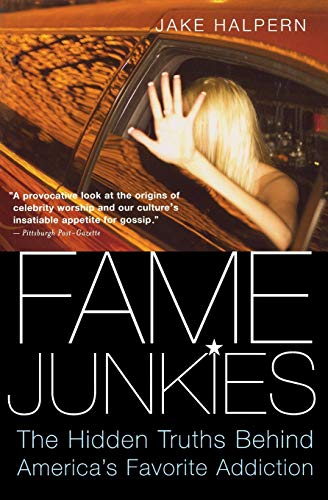 9780618918713: Fame Junkies: The Hidden Truths Behind America's Favorite Addiction