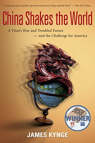 9780618919062: China Shakes the World: A Titan's Rise and Troubled Future--And the Challenge for America
