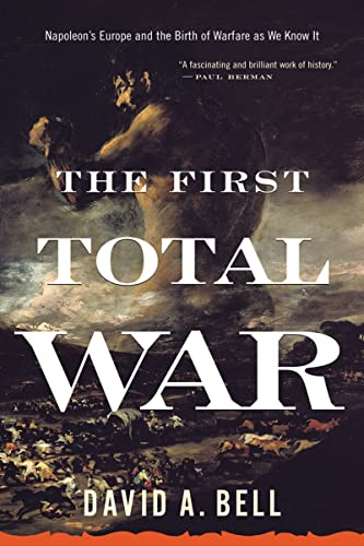 9780618919819: The First Total War: Napoleon's Europe and the Birth of Warfare as We Know It