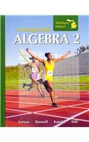 Algebra 2: Michigan Edition (Larson Algebra &: Ron Larson; Laurie