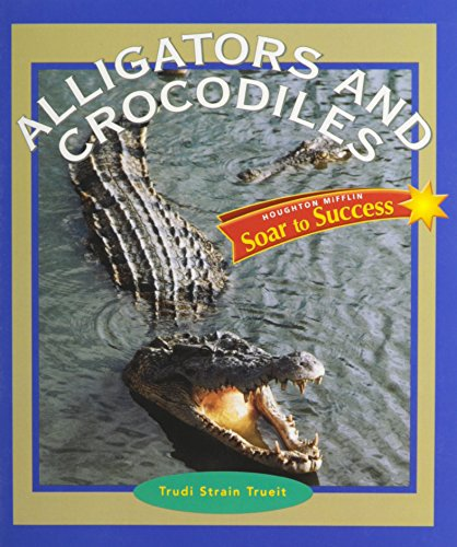 9780618932900: Alligators and Crocodiles (Soar to Success)