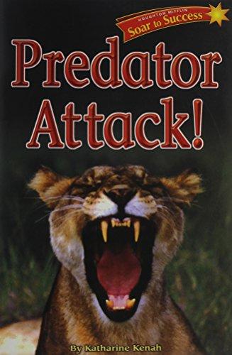 9780618935406: Soar to Success: Soar To Success Student Book Level 4 Wk 9 Predator Attack!