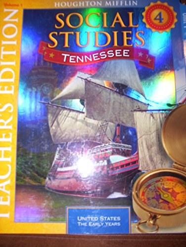 Social Studies, Grade 4, United States-The Early Years: Tennessee Teacher's Edition, Volume 1 ...
