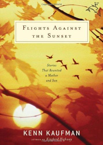 Flights Against the Sunset: Stories that Reunited: Kenn Kaufman