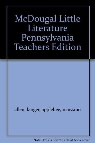 McDougal Little Literature Pennsylvania Teachers Edition: langer, applebee, marzano