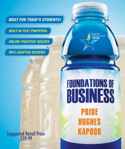 Student Achievement Series: Foundations of Business: Pride, William M.; Hughes, Robert J.; Kapoor, ...